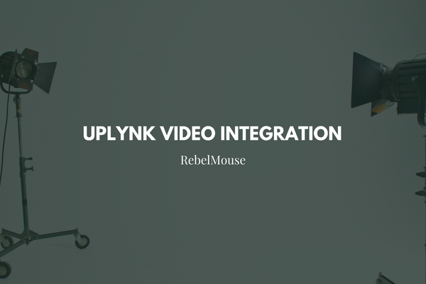 RebelMouse's upLynk Video Integration