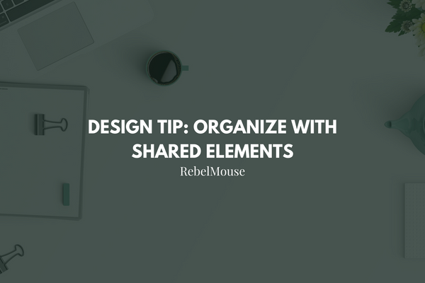 Pro Tip: Too Many B Tests? Use Shared Elements for Better Organization