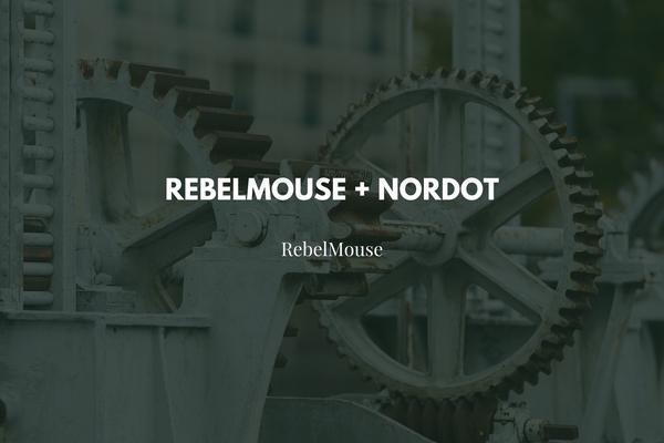 Nordot + RebelMouse