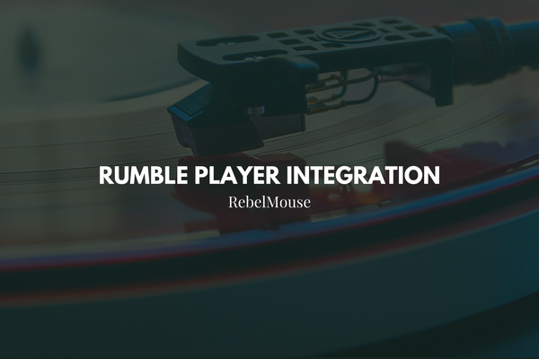Integrating Rumble Player on RebelMouse