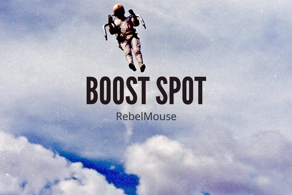 Reach New Revenue Heights With RebelMouse's Boost Spot Placement