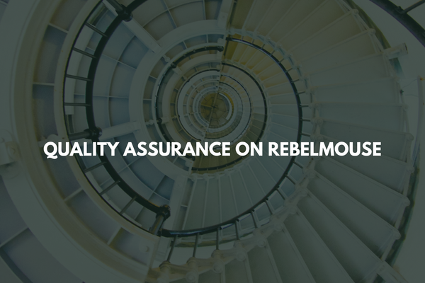 Quality Assurance on RebelMouse